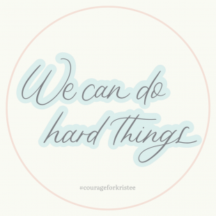 """""""We Can Do Hard Things"""" Sticker"""