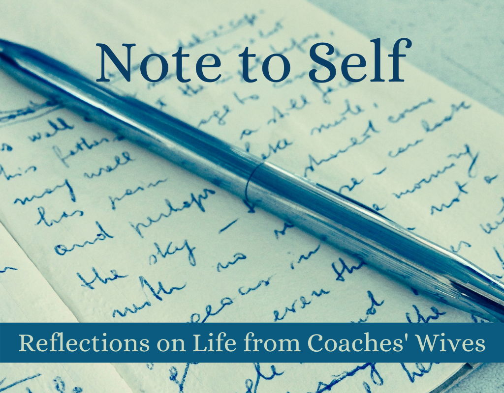Note to Self Reflections on Life from Coaches' Wives